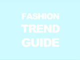 Fashion Trend Guide